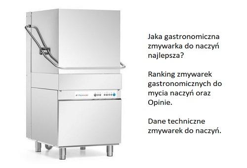 Jaka gastronomiczna zmywarka do naczyń najlepsza? Ranking zmywarek gastronomicznych do mycia naczyń oraz Opinie. Dane techniczne zmywarek do naczyń.