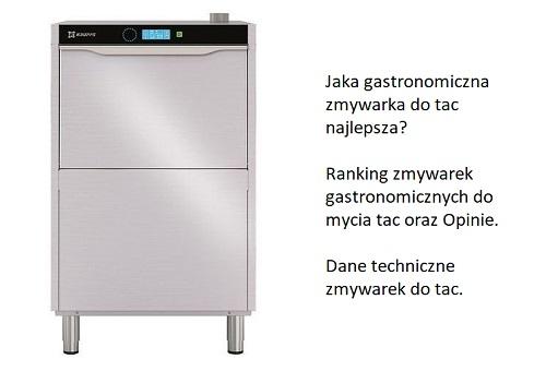 Jaka gastronomiczna zmywarka do tac najlepsza? Ranking zmywarek gastronomicznych do mycia tac oraz Opinie. Dane techniczne zmywarek do tac.
