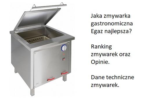 Jaka zmywarka gastronomiczna Egaz najlepsza? Ranking zmywarek oraz Opinie. Dane techniczne zmywarek.