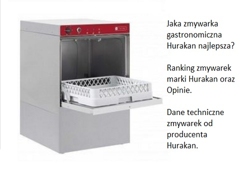 Jaka zmywarka gastronomiczna Hurakan najlepsza? Ranking zmywarek marki Hurakan oraz Opinie. Dane techniczne zmywarek od producenta Hurakan.