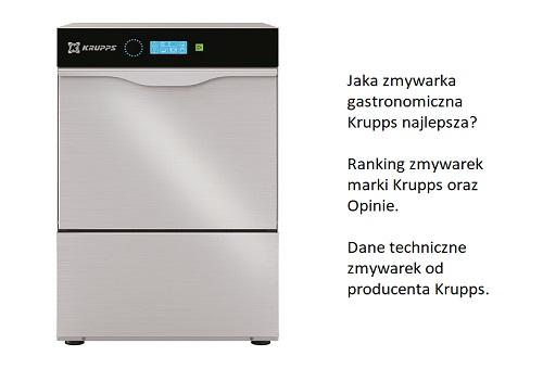 Jaka zmywarka gastronomiczna Krupps najlepsza? Ranking zmywarek marki Krupps oraz Opinie. Dane techniczne zmywarek od producenta Krupps.