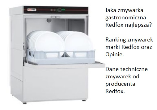 Jaka zmywarka gastronomiczna Redfox najlepsza? Ranking zmywarek marki Redfox oraz Opinie. Dane techniczne zmywarek od producenta Redfox.