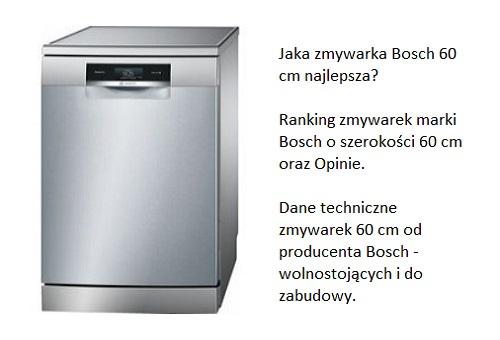 Jaka zmywarka Bosch 60 cm najlepsza? Ranking zmywarek marki Bosch o szerokości 60 cm oraz Opinie. Dane techniczne zmywarek 60 cm od producenta Bosch - wolnostojących i do zabudowy.